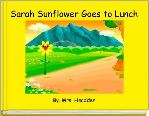 Sarah Sunflower Goes to Lunch