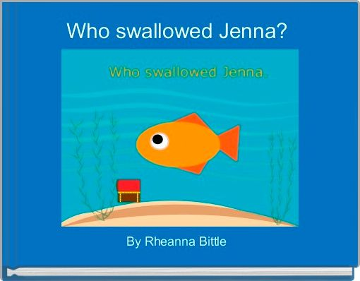 Who swallowed Jenna?