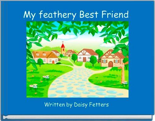 My feathery Best Friend