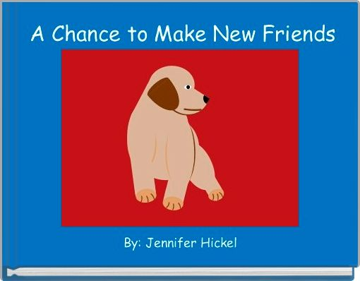 A Chance to Make New Friends