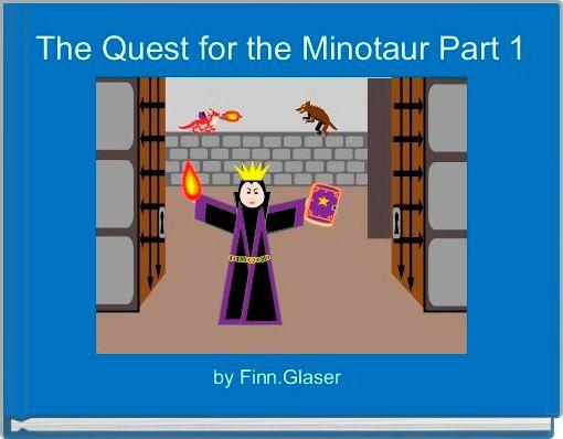 The Quest for the Minotaur Part 1