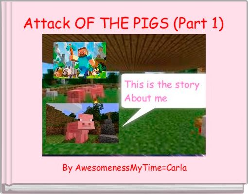 Attack OF THE PIGS (Part 1)