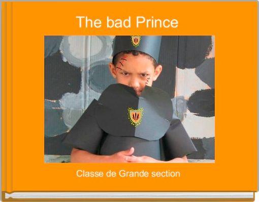 The bad Prince