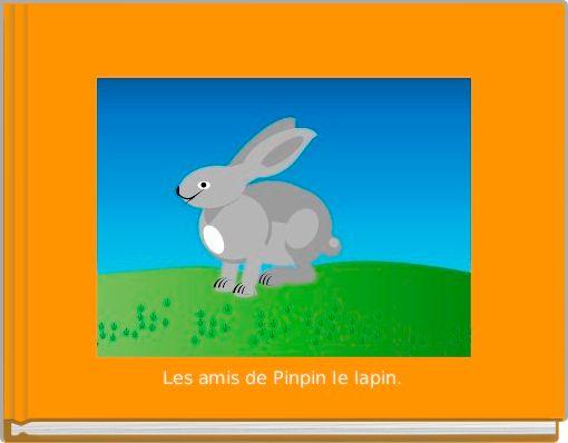 Les amis de Pinpin le lapin.