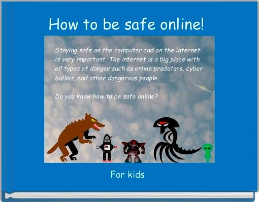 How to be safe online!