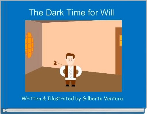 The Dark Time for Will