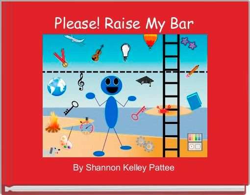 Please! Raise My Bar