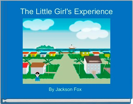 The Little Girl's Experience