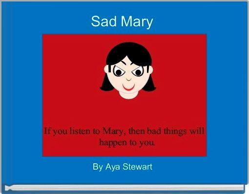 Sad Mary