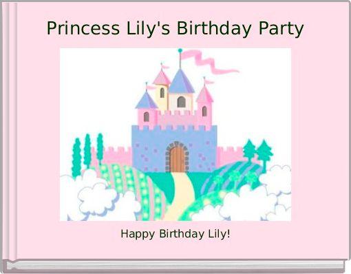Princess Lily's Birthday Party