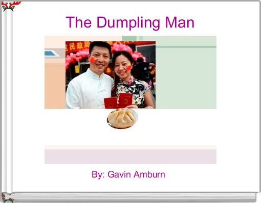 The Dumpling Man