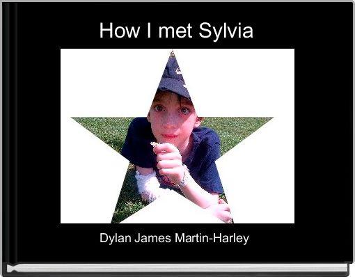 How I met Sylvia