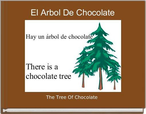 El Arbol De Chocolate
