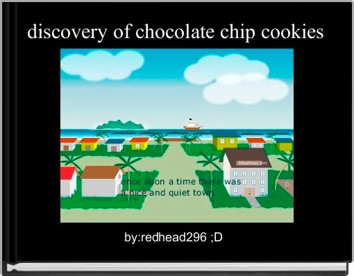 discovery of chocolate chip cookies