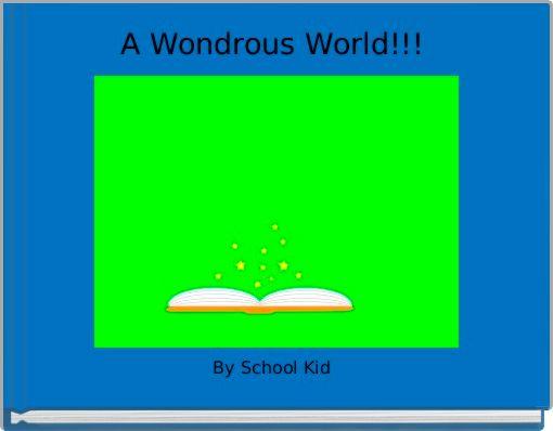 A Wondrous World!!!