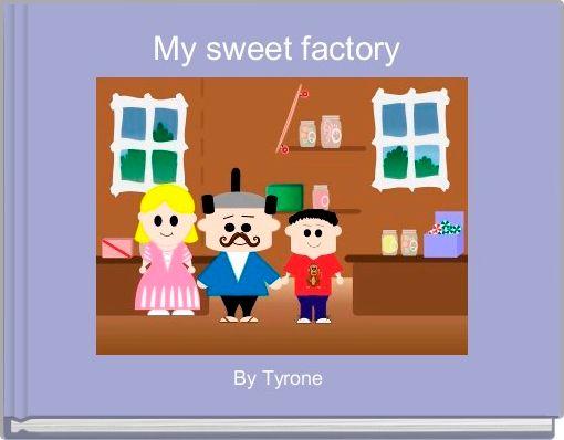 My sweet factory