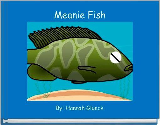 Meanie Fish