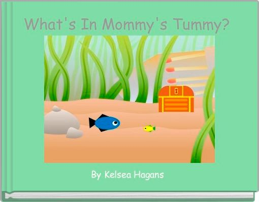 What's In Mommy's Tummy?