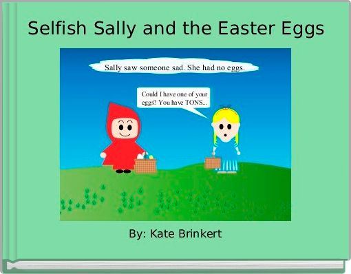 Selfish Sally and the Easter Eggs