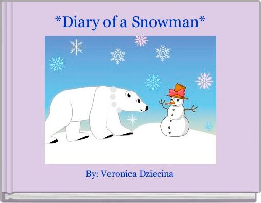 *Diary of a Snowman*