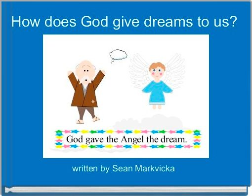 How does God give dreams to us?
