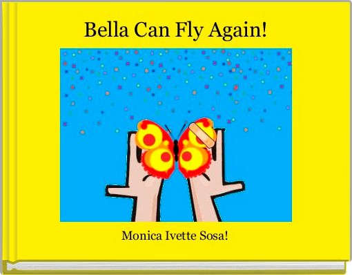 Bella Can Fly Again!