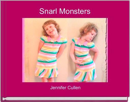 Snarl Monsters