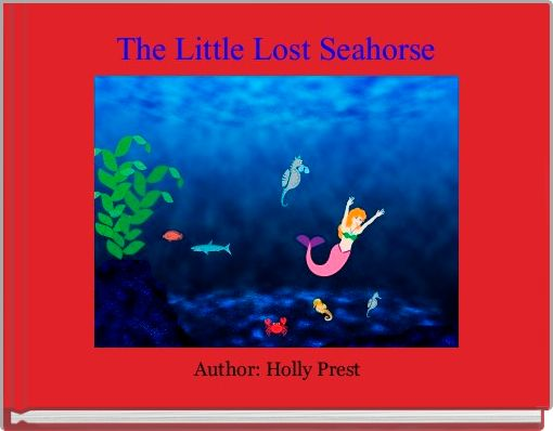 The Little Lost Seahorse