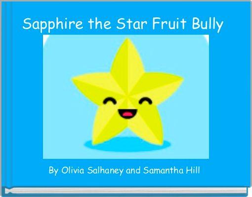 Sapphire the Star Fruit Bully