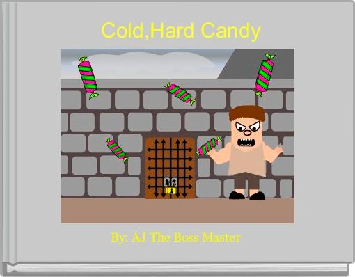 Cold,Hard Candy