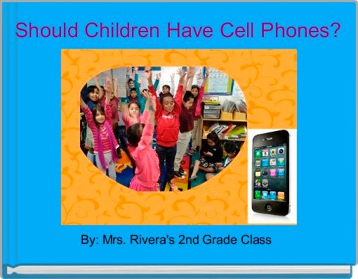 Should Children Have Cell Phones?