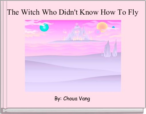The Witch Who Didn't Know How To Fly