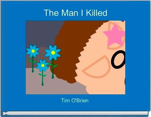 The Man I Killed