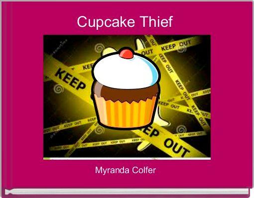 Cupcake Thief
