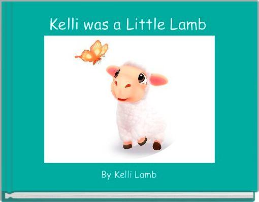 Kelli was a Little Lamb
