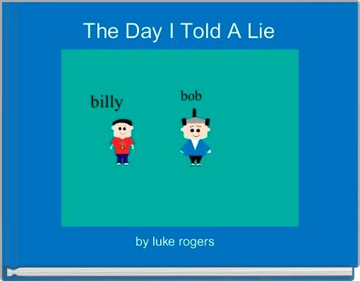 The Day I Told A Lie