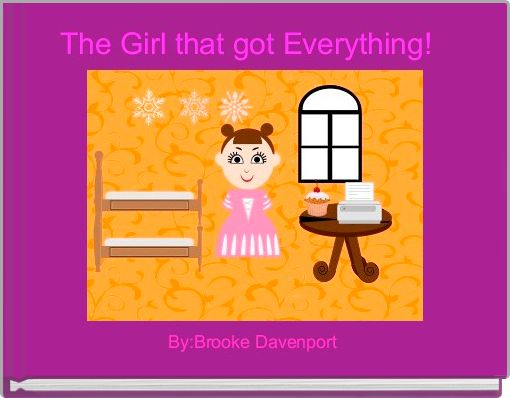 The Girl that got Everything!