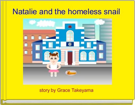 Natalie and the homeless snail