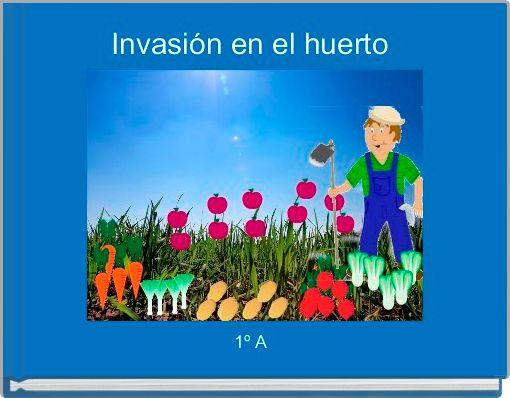 Invasión en el huerto