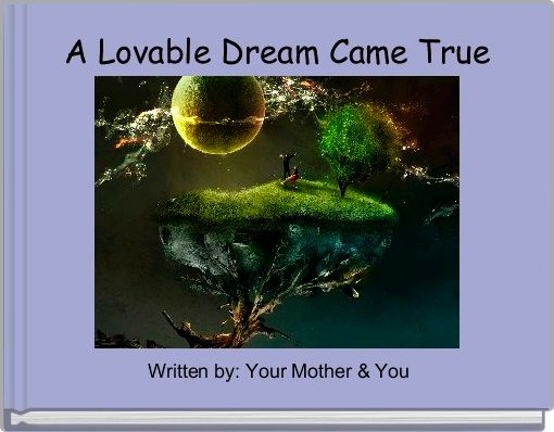 A Lovable Dream Came True