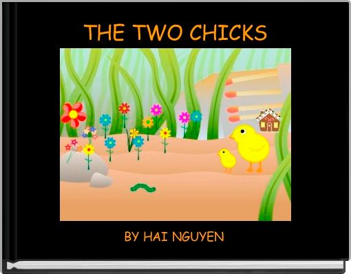 THE TWO CHICKS