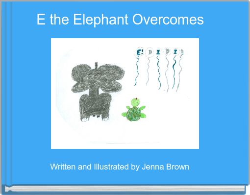 E the Elephant Overcomes