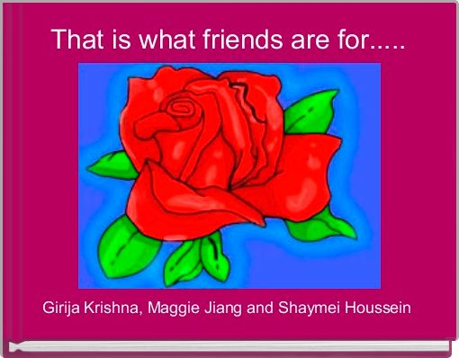 That is what friends are for.....