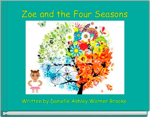 Zoe and the Four Seasons