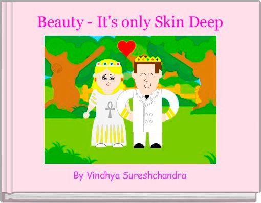 Is beauty only skin deep essay