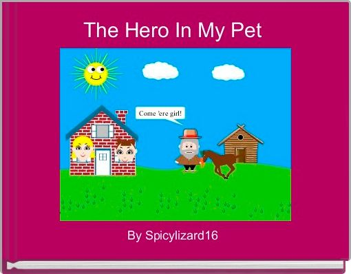 The Hero In My Pet