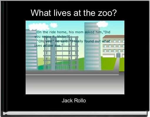 What lives at the zoo?
