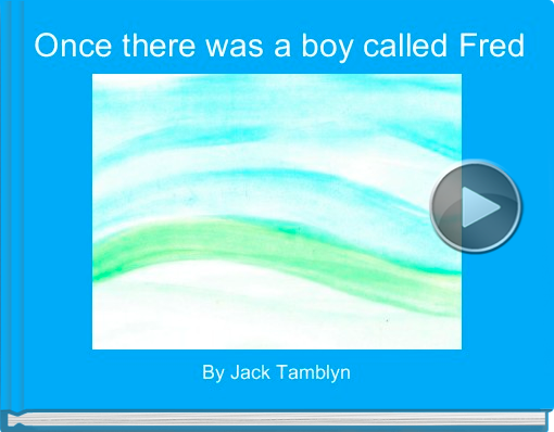 Book titled 'Once there was a boy called Fred'