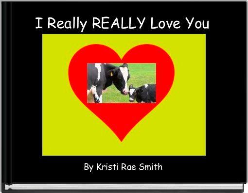 I Really REALLY Love You