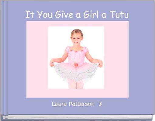 It You Give a Girl a Tutu
